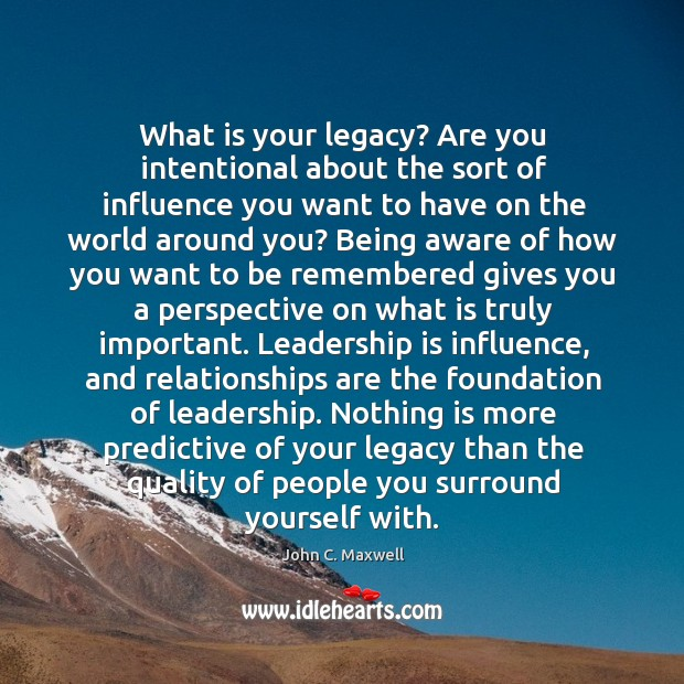 Image, What is your legacy? Are you intentional about the sort of influence