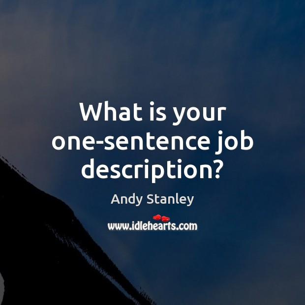 What is your one-sentence job description? Image