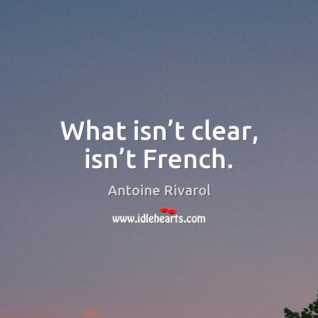Image, What isn't clear, isn't French.