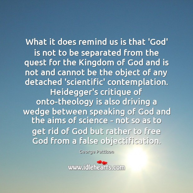 What it does remind us is that 'God' is not to be George Pattison Picture Quote