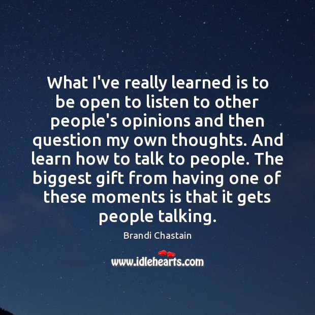 Image, What I've really learned is to be open to listen to other