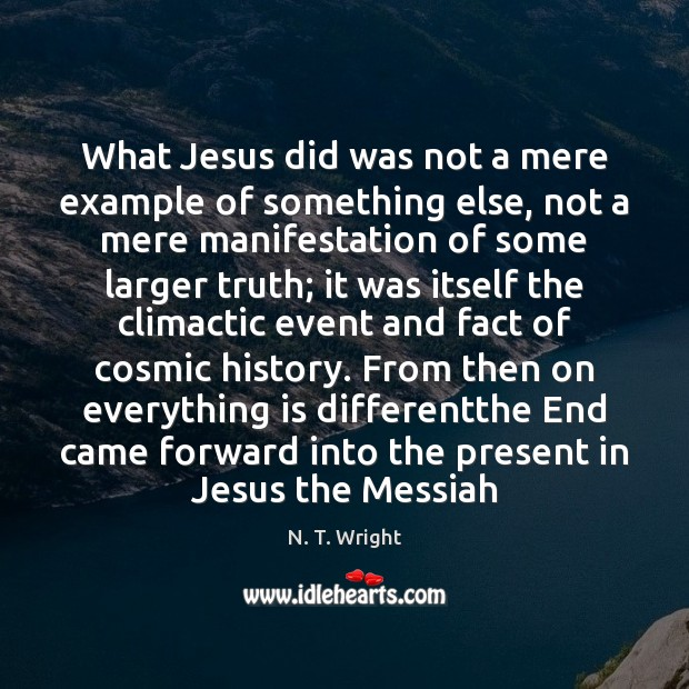 What Jesus did was not a mere example of something else, not Image