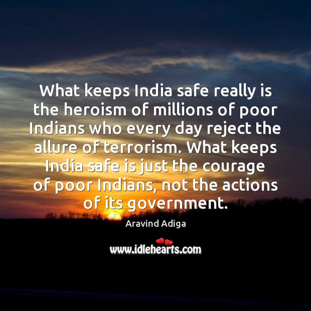 Image, What keeps India safe really is the heroism of millions of poor