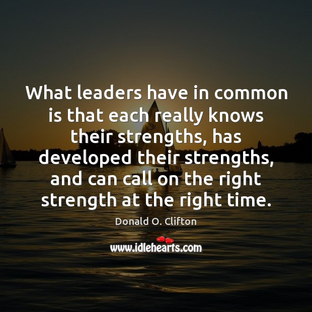 Image, What leaders have in common is that each really knows their strengths,