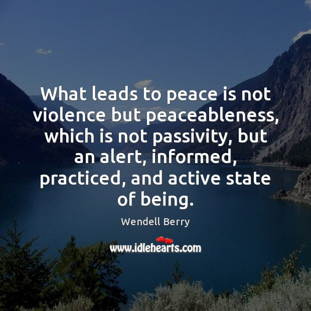 Image, What leads to peace is not violence but peaceableness, which is not
