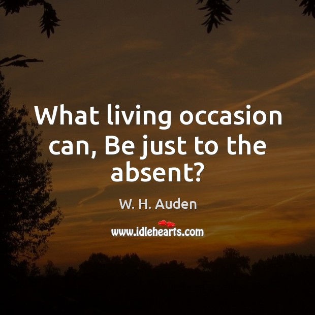 What living occasion can, Be just to the absent? Image