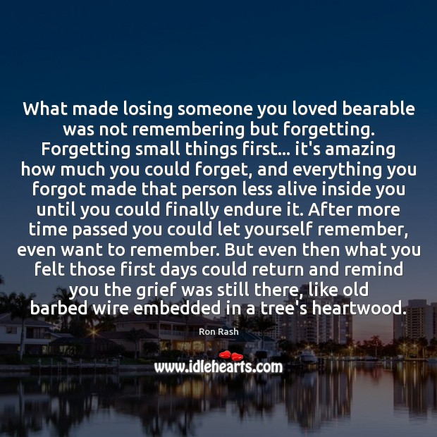 Image, What made losing someone you loved bearable was not remembering but forgetting.