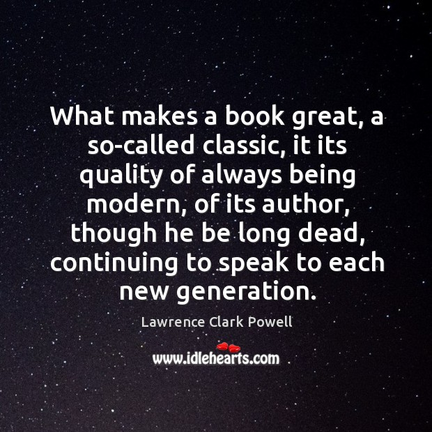 What makes a book great, a so-called classic, it its quality of always being modern Image