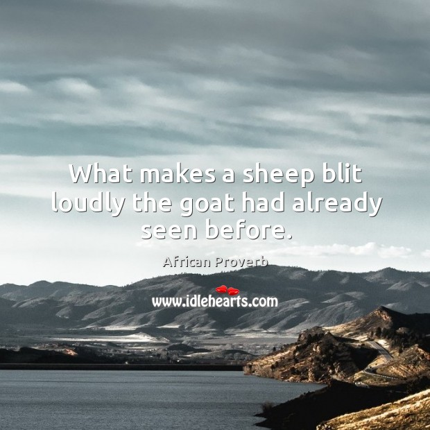 Image, What makes a sheep blit loudly the goat had already seen before.