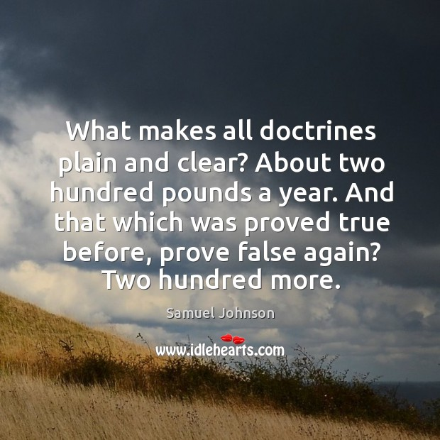 Image, What makes all doctrines plain and clear? about two hundred pounds a year.