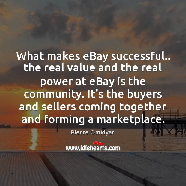 What makes eBay successful.. the real value and the real power at Image