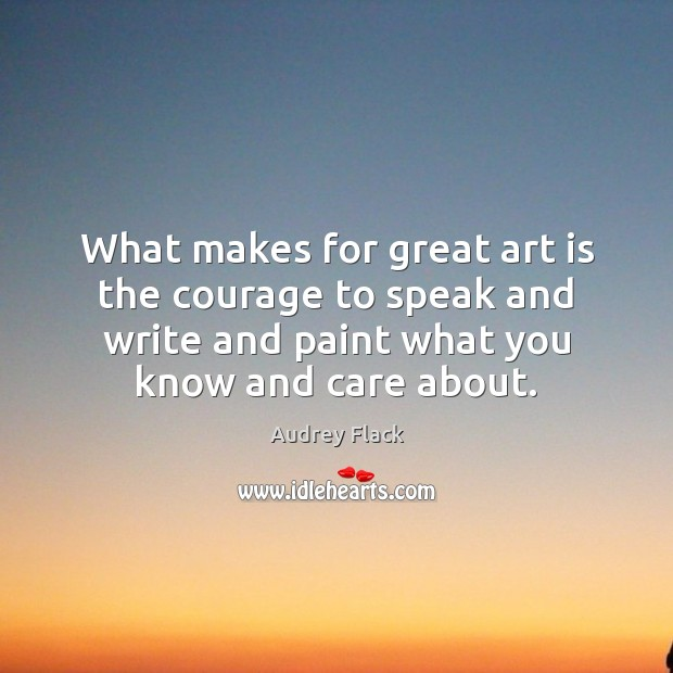 Image, What makes for great art is the courage to speak and write