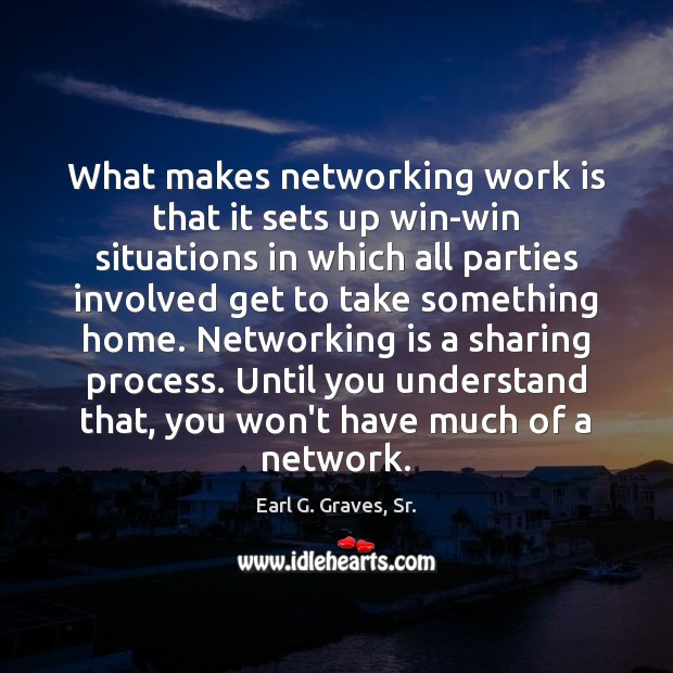What makes networking work is that it sets up win-win situations in Image
