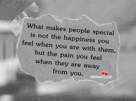 What Makes People Special Is Not The Happiness You Feel….