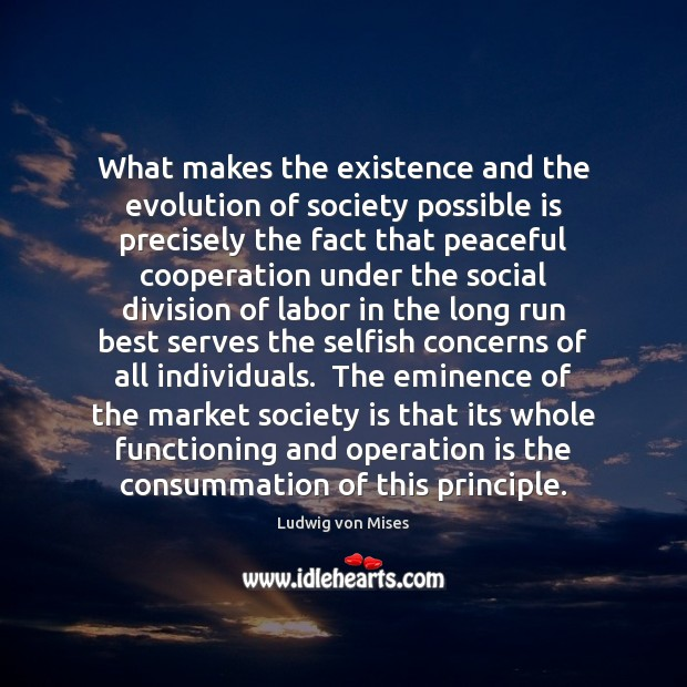 Image, What makes the existence and the evolution of society possible is precisely