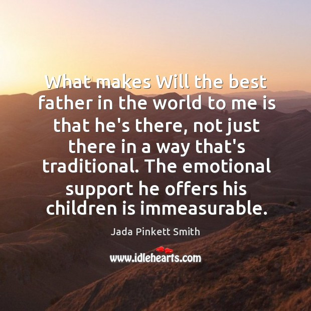 What makes Will the best father in the world to me is Image