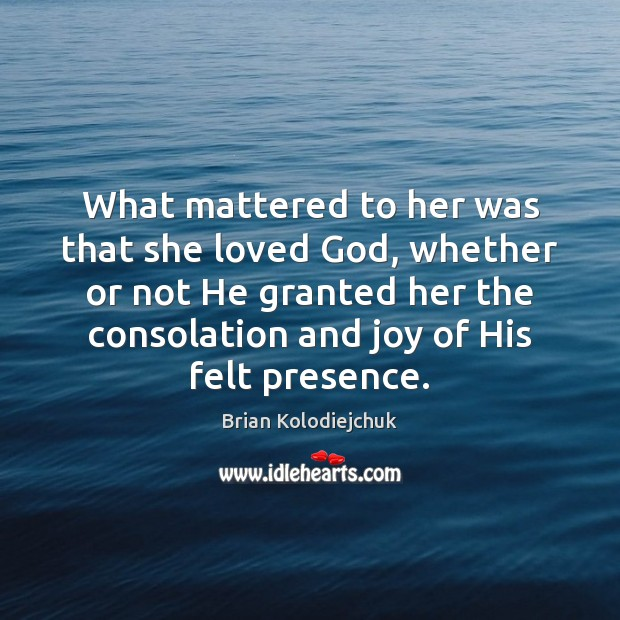 Image, What mattered to her was that she loved God, whether or not