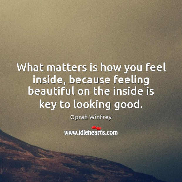 Image, What matters is how you feel inside, because feeling beautiful on the