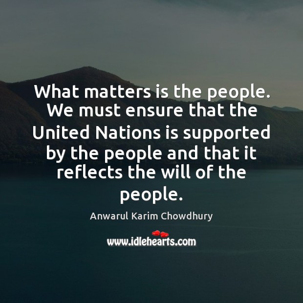 What matters is the people. We must ensure that the United Nations Image
