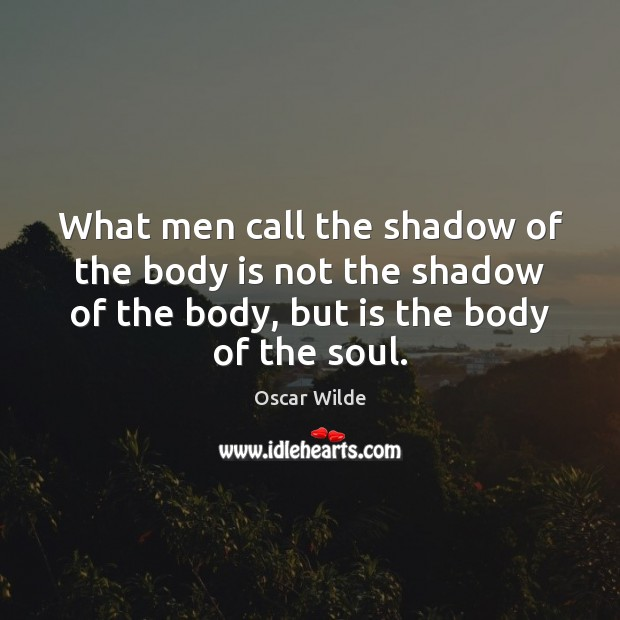 Image, What men call the shadow of the body is not the shadow