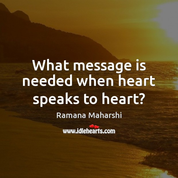 What message is needed when heart speaks to heart? Image