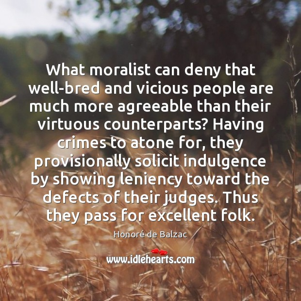 Image, What moralist can deny that well-bred and vicious people are much more