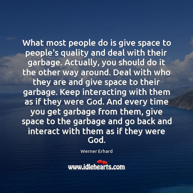 What most people do is give space to people's quality and deal Image