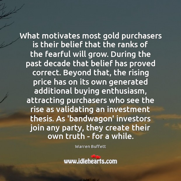 Image, What motivates most gold purchasers is their belief that the ranks of