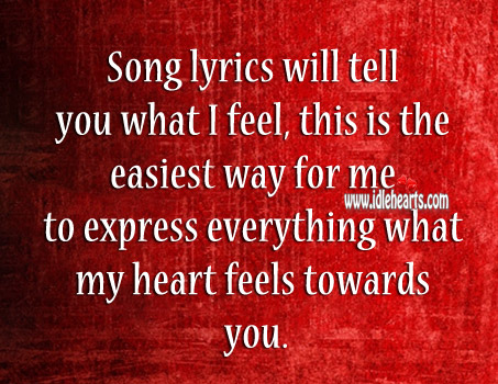 Song Lyrics Will Tell You What I Feel