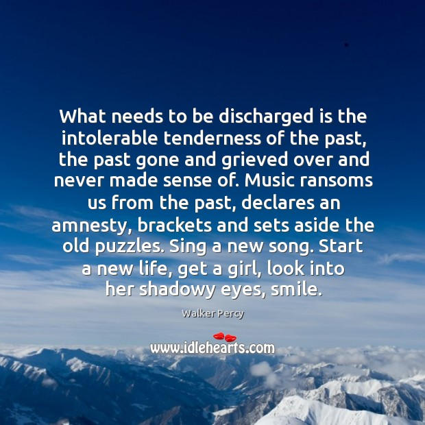 What needs to be discharged is the intolerable tenderness of the past, Image