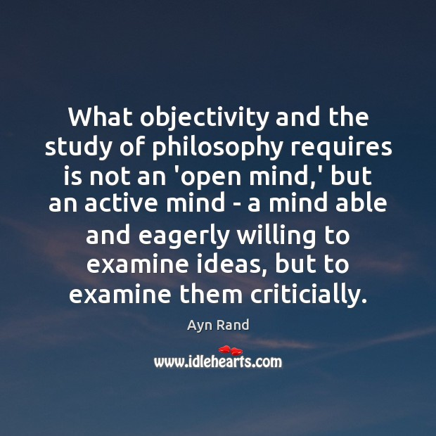 Image, What objectivity and the study of philosophy requires is not an 'open