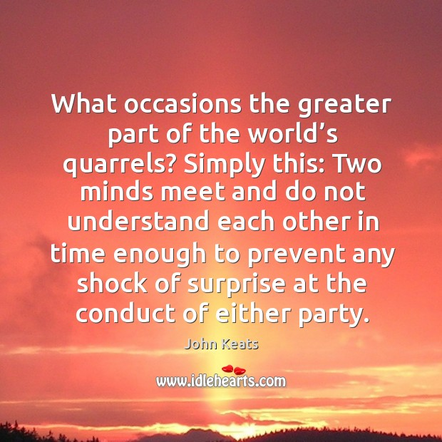 What occasions the greater part of the world's quarrels? Image