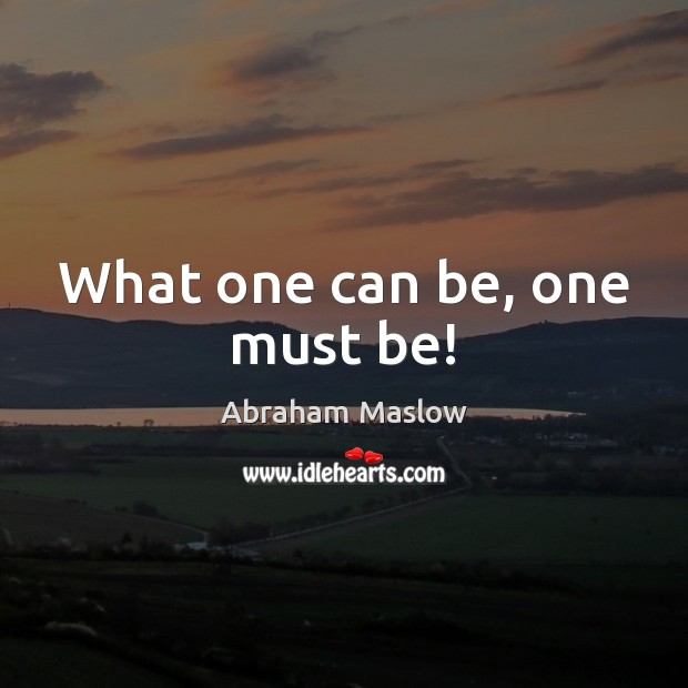 What one can be, one must be! Image