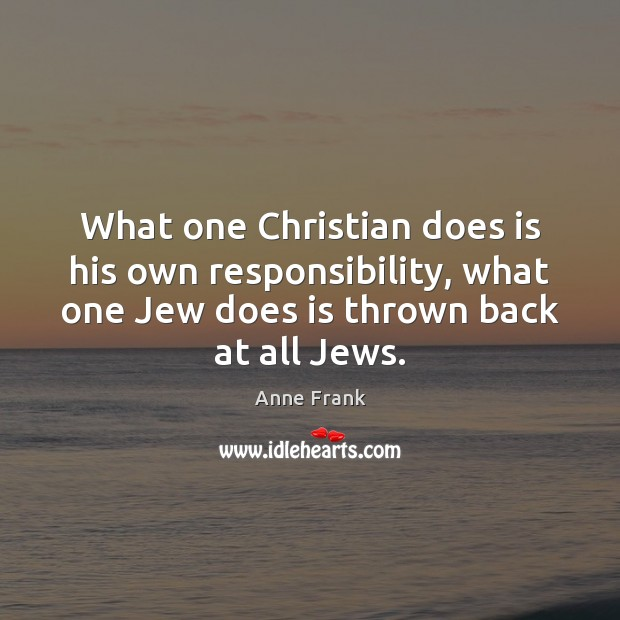 What one Christian does is his own responsibility, what one Jew does Image