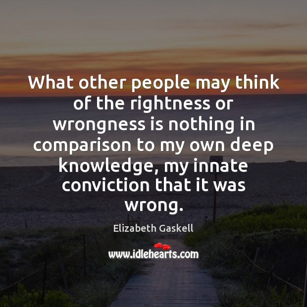 What other people may think of the rightness or wrongness is nothing Comparison Quotes Image