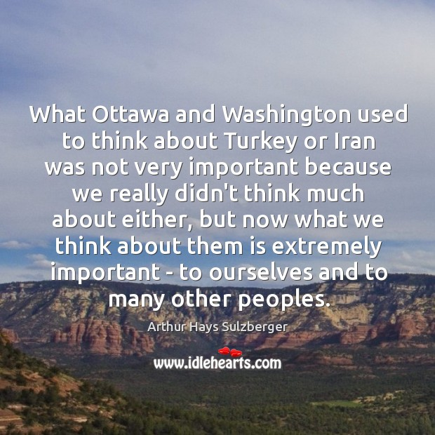 Image, What Ottawa and Washington used to think about Turkey or Iran was