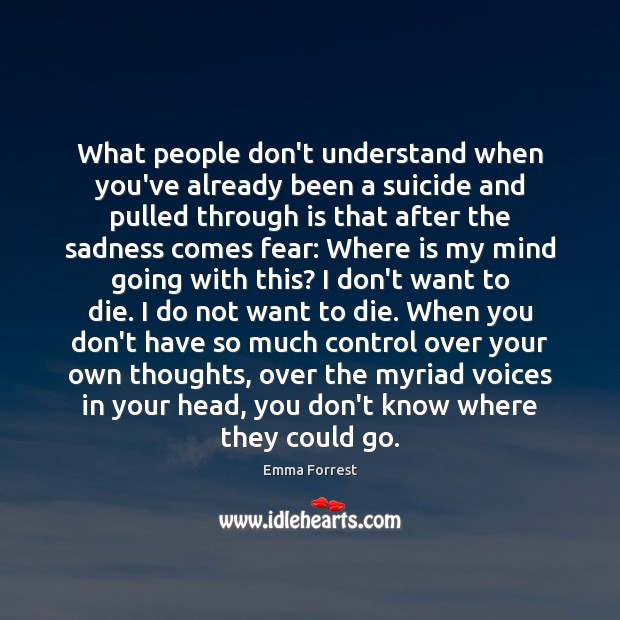 What people don't understand when you've already been a suicide and pulled Emma Forrest Picture Quote