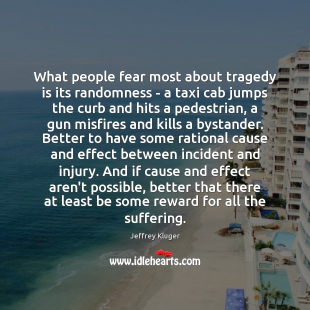 What people fear most about tragedy is its randomness – a taxi Image