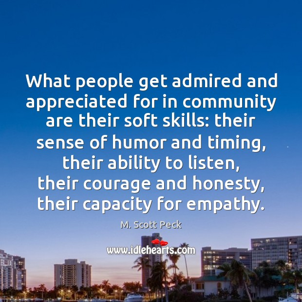 What people get admired and appreciated for in community are their soft Image