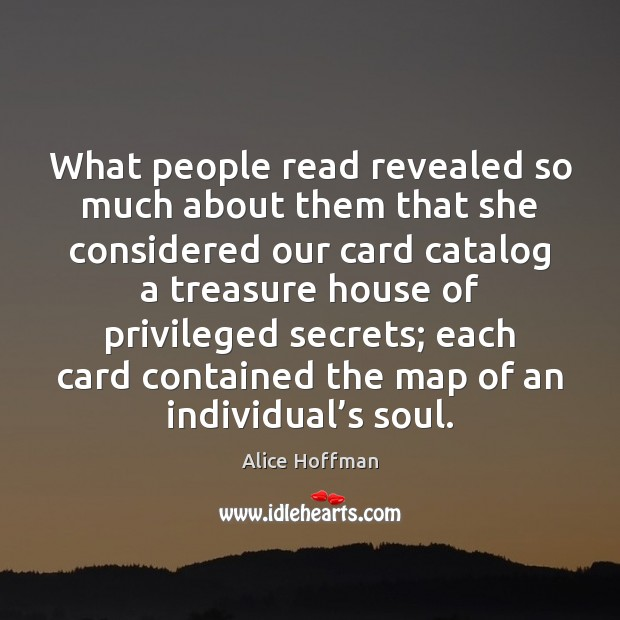 What people read revealed so much about them that she considered our Alice Hoffman Picture Quote