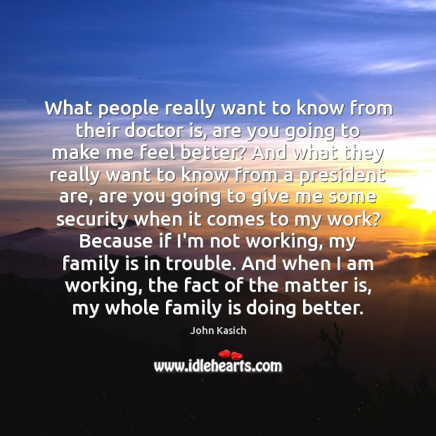 What people really want to know from their doctor is, are you Family Quotes Image