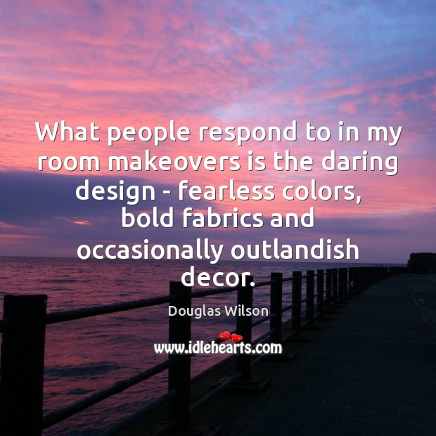 What people respond to in my room makeovers is the daring design Image