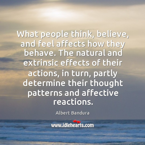 Image, What people think, believe, and feel affects how they behave. The natural