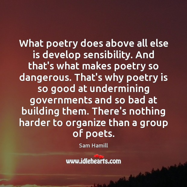 What poetry does above all else is develop sensibility. And that's what Poetry Quotes Image