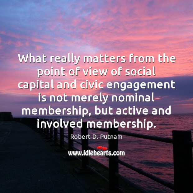 What really matters from the point of view of social capital and Engagement Quotes Image