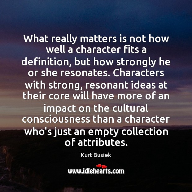 What really matters is not how well a character fits a definition, Image