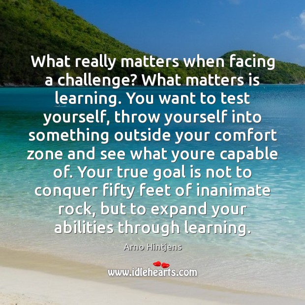 Image, What really matters when facing a challenge? What matters is learning. You