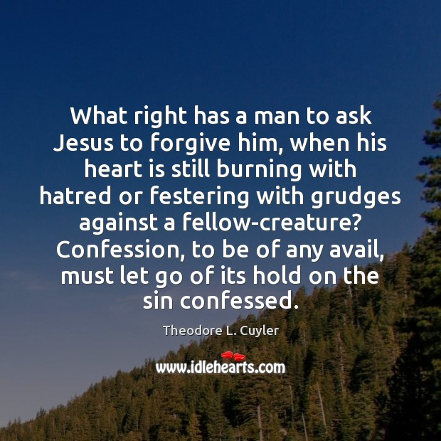 What right has a man to ask Jesus to forgive him, when Image