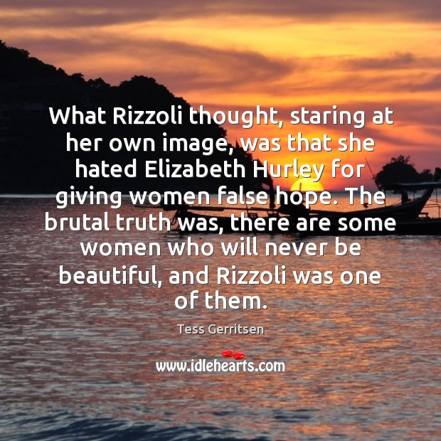 What Rizzoli thought, staring at her own image, was that she hated Image