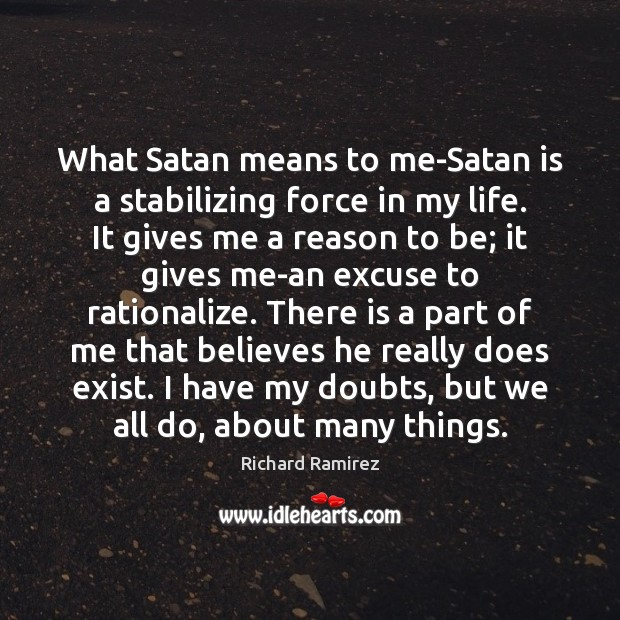 What Satan means to me-Satan is a stabilizing force in my life. Image